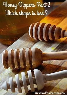 An experiment to determine if there is an optimal size and shape for a hand turned honey dipper.  -- Turning for Profit.