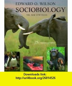 Sociobiology The New Synthesis, Twenty-Fifth Anniversary Edition (9780674002357) Edward O. Wilson , ISBN-10: 0674002350  , ISBN-13: 978-0674002357 ,  , tutorials , pdf , ebook , torrent , downloads , rapidshare , filesonic , hotfile , megaupload , fileserve