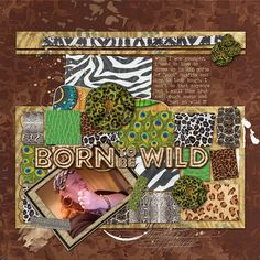 BORN TO BE WILD: I just loved dressing up wild and tough in my past.  I made this page with Zoobahlou! The Bundle by Altered Amanda's Studio, available here: http://www.godigitalscrapbooking.com/shop/index.php?main_page=index&manufacturers_id=148 Also used: Art Journal Style Page Template Bundle by Altered Amanda's Studio at Go Digital Scrapbooking here: http://www.godigitalscrapbooking.com/shop/index.php?main_page=index&manufacturers_id=148