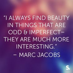 #beauty #fashion #quote #marcjacobs