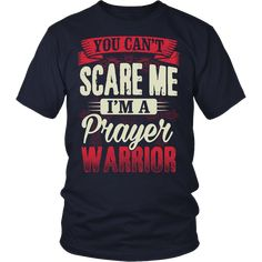 You Can't Scare Me I Am A Prayer Warrior