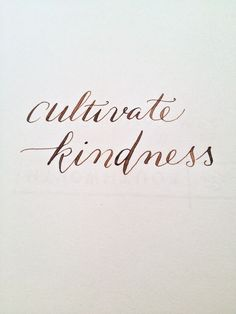 Cultivate kindness