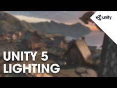 Unity 5 Graphics - Lighting Overview - Unity Official Tutorials - YouTube
