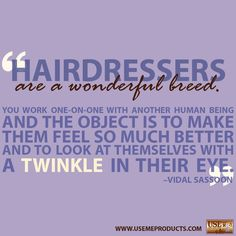 """Hairdressers are a wonderful breed."" #VidalSassoon #hairdresser #hairstylist"