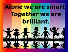 ALONE CAN ACCOMPLISH MANY THINGS BUT TOGETHER CAN ACCOMPLISH GREAT THINGS
