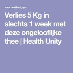 Verlies 5 Kg in slechts 1 week met deze ongelooflijke thee   Health Unity
