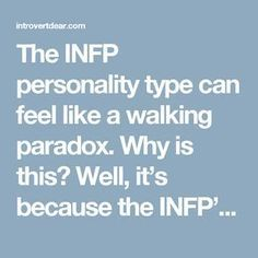The INFP personality type can feel like a walking paradox. Why is this? Well, it's because the INFP's cognitive functions often contradict each other. For instance, although INFPs are Perceivers (which means they prefer an adaptable lifestyle), they lead with a Judging function, Introverted Feeling (which is concerned with establishing order). Likewise, it's not uncommon for INFPs to have strong beliefs and opinions and yet be indecisive when it comes to making everyday choices. Here are 10…