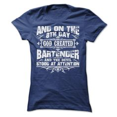 AND ON THE 8TH DAY GOD CREATED BARTENDER T-Shirts, Hoodies. BUY IT NOW ==► Funny Tee Shirts