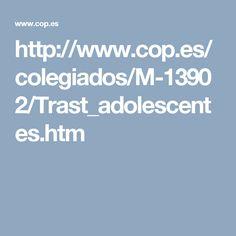 http://www.cop.es/colegiados/M-13902/Trast_adolescentes.htm