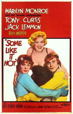 """""""Some Like It Hot"""" (1959). Directed by Billy Wilder. Starring: Marilyn Monroe, Tony Curtis, Jack Lemmon, George Raft. The events of the film take place in Chicago during the era of prohibition. Because of danger to their lives two jazz saxophone players dress up like women and join a ladies' jazz band. The film tells about their funny adventures. Recommended age -14+"""