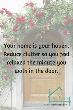 Your house is your refuge. Reduce clutter to feel relaxed the minute you walk . - Minimalism - FREE, CHEAP AND EASY Tips for Living a Minimalist Lifestyle ! Good Quotes, Life Quotes, Inspirational Quotes, Organize Life, Organization Quotes, Declutter Your Home, Konmari, Minimalist Living, Minimalist Quotes