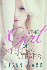 The Girl Of Tokens And Tears by Susan Ward ebook deal