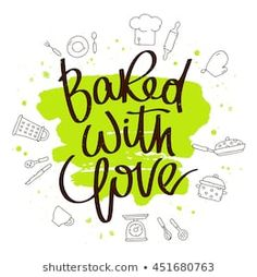 Quote Baked with love. The trend calligraphy. Vector illustration on white background with a smear of green ink. Elements for design. Splendid Spoon, Kitchen Icon, Health Goals, Saving Tips, Healthy Habits, Food Pictures, Book Quotes, Plant Based, Food Photography