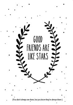 friends are like stars <3
