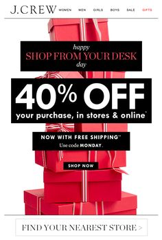 JCREW cyber monday email. Best Monday ever = 40% off your purchase (!), now with free shipping