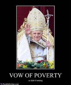 Actually, priests in the Catholic Church don't take a vow of poverty, they saved that for the nuns.