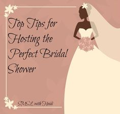 Top Tips for Hosting the Perfect Bridal Shower http://smslwithheidi.com/2013/07/top-tips-for-hosting-the-perfect-bridal-shower.html