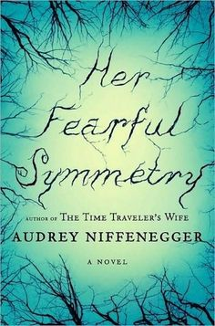 Her Fearful Symmetry by Audrey Niffenegger | 13 Books To Read This Halloween #halloween #scaryreads
