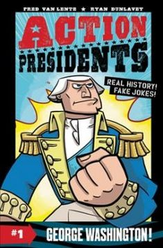 Action Presidents: George Washington! - Beverly Public Library