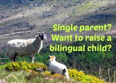 Single parent? Want to raise a bilingualchild?
