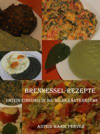 30 Brennessel-Rezept-Ideen in der Version für den ebook-Reader von Weltbild und Thalia.