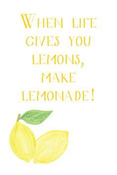 Cuando la vida te dé limones, haz limonada