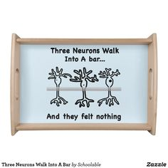 Three Neurons Walk Into A Bar Serving Tray Food Serving Trays, Food Trays, Brain Neurons, Science Puns, Mom Brain, Nerd Gifts, Personalised Blankets, Natural Wood Finish, Neuroscience
