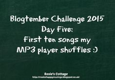 Rosie's Cottage: Blogtember Challenge Day 5: First 10 songs My MP3 ... Alannah Myles, Carly Rae Jepsen, Clannad, Mp3 Player, Make You Smile, Nerdy, Challenges, Cottage, Posts