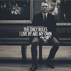 The only rules I live by are my own.