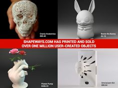 3D printing - shapeways.com website that allows users to make their own products with 3d printing