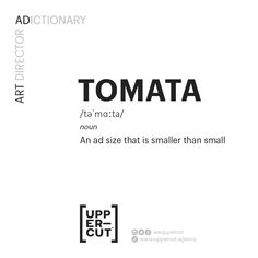 Our Clients are our best friends, but sometimes their ads end up being super small. We at UPPERCUT have a name fot it -- Tomata Size! Branding Agency, Digital Marketing, Life Hacks, Advertising, Names, Friends, Amigos, Boyfriends, Lifehacks
