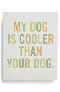 Lucius Designs 'My Dog Is Cooler' Wood Block Art available at #Nordstrom