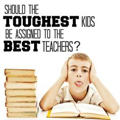 Should the best teachers get the most disrutpive students?