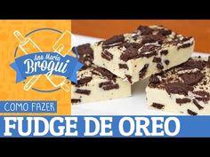 COMO FAZER FUDGE DE OREO | Só 3 ingredientes e sem forno! | Ana Maria Brogui #410 - YouTube