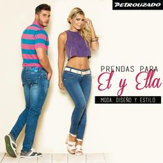 Lo Mejor en Moda, Diseño y Estilo en #PetrolizadoJeans, prendas para Él y Ella.