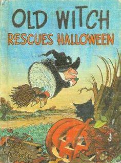 Old Witch Rescues Halloween by Wende Devlin, Harry Devlin