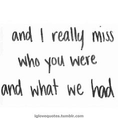 Us - I miss what was the most perfect and imperfect thing in my life.