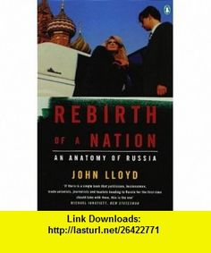 Rebirth of a Nation (9780140242379) John Lloyd , ISBN-10: 0140242376  , ISBN-13: 978-0140242379 ,  , tutorials , pdf , ebook , torrent , downloads , rapidshare , filesonic , hotfile , megaupload , fileserve