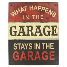 For Dad:Open Road Brands What Happens in the Garage Tin Sign Garage Signs, Garage Art, Man Cave Garage, Garage Shop, Garage Interior, Garage Ideas, Tin Signs, Metal Signs, Wooden Signs