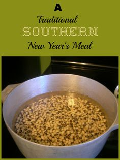 A Traditional Southern New Year's Meal | Cottage at the Crossroads. Have to have blackeyed peas/pork, greens and cornbread on New Year's Day.