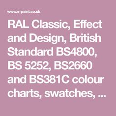 UK | RAL Classic, Effect and Design, British Standard BS4800, BS 5252, BS2660 and BS381C colour charts | Digital & Physical Coloring Sheets, Coloring Books, British Standards, Color Card, Paint Colors, Swatch, Decks, Charts, Colours