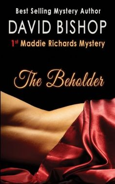 The Beholder (A Maddie Richards Mystery Book 1) - Kindle edition by David Bishop. Mystery, Thriller & Suspense Kindle eBooks @ Amazon.com.
