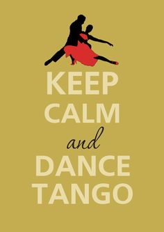 Keep Calm and Dance Tango