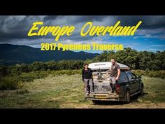 Pakunaoffroad With Mark Tutone: Europe Overland - Pyrenees Road Trip 2017, Part 1....