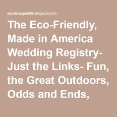 The Eco-Friendly, Made in America Wedding Registry- Just the Links- Fun, the Great Outdoors, Odds and Ends, and Cleaning   Sunshine Guerrilla