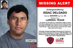 ISSAC DELGADO, Age Now: 25, Missing: 08/28/2006. Missing From LAREDO, TX. ANYONE HAVING INFORMATION SHOULD CONTACT: Laredo Police Department (Texas) 1-956-795-2800.