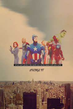 You can be damn well sure we'll Avenge it.
