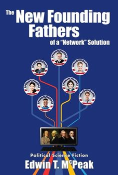 """Buy The New Founding Fathers of a """"Network"""" Solution by Edwin T. McPeak and Read this Book on Kobo's Free Apps. Discover Kobo's Vast Collection of Ebooks and Audiobooks Today - Over 4 Million Titles! Network Solutions, Founding Fathers, Free Apps, Audiobooks, Ebooks, This Book, Reading, News, Collection"""