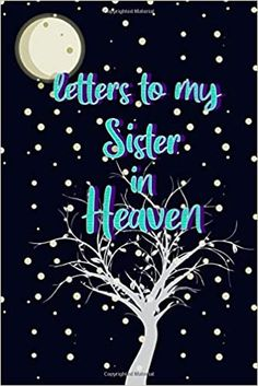 Loss Of A Sister, Loss Of Mother, Letter To My Sister, Letters To My Husband, Sister In Heaven, All About Mom, Relationship Books, Grief Loss, Bereavement Gift