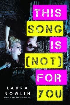 This Song Is Not For You - Laura Nowlin